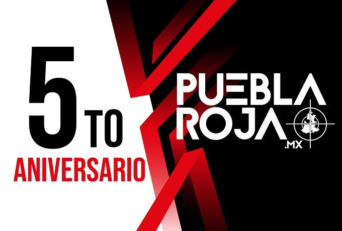 Quinto Aniversario de Puebla Roja… el portal líder en noticias policíacas